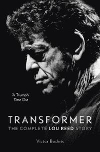 Transformer: The Complete Lou Reed Story (pocket)