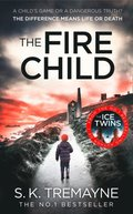 Fire Child: The 2017 gripping psychological thriller from the bestselling author of The Ice Twins