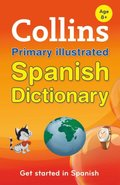 Collins Primary Illustrated Spanish Dictionary (Collins Primary Dictionaries)
