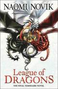 League of Dragons (the Temeraire Series, Book 9)