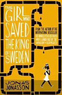 Girl Who Saved The King Of Sweden (inbunden)