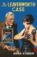 Leavenworth Case (The Detective Club)
