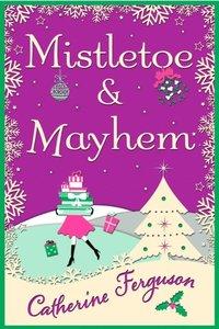 Mistletoe and Mayhem (e-bok)