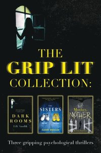 Grip Lit Collection: The Sisters, Mother, Mother and Dark Rooms