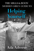 Mills & Boon Modern Girl's Guide to: Helping Yourself: Life Hacks for feminists (Mills & Boon A-Zs, Book 3)