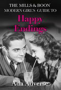 Mills & Boon Modern Girl's Guide to: Happy Endings: Dating hacks for feminists (Mills & Boon A-Zs, Book 4)