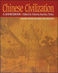 Chinese Civilization: A Sourcebook 2nd Edition