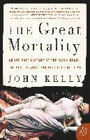 The Great Mortality: An Intimate History of the Black Death, the Most Devastating Plague of All Time (h�ftad)