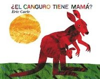 El Canguro Tiene Mama? = Does a Kangaroo Have a Mother (kartonnage)