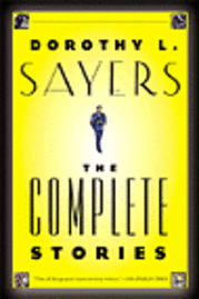 Dorothy L. Sayers: The Complete Stories (h�ftad)