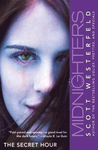 Midnighters #1: The Secret Hour (inbunden)