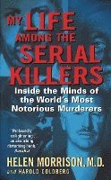 My Life Among the Serial Killers: Inside the Minds of the World's Most Notorious Murderers (pocket)