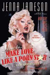 How to Make Love Like a Porn Star (inbunden)