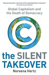 The Silent Takeover: Global Capitalism and the Death of Democracy (pocket)