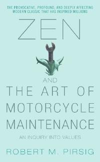 Zen and the Art of Motorcycle Maintenance: An Inquiry Into Values (pocket)