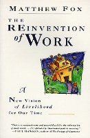 The Reinvention of Work: New Vision of Livelihood for Our Time, a (h�ftad)
