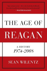 The Age of Reagan: A History, 1974-2008 (h�ftad)