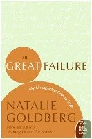 The Great Failure: My Unexpected Path to Truth (h�ftad)