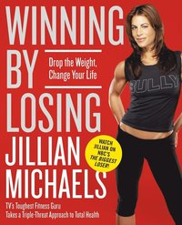 Winning by Losing: Drop the Weight, Change Your Life (inbunden)