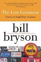The Lost Continent: Travels in Small Town America (h�ftad)
