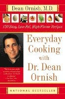 Everyday Cooking with Dr. Dean Ornish: 150 Easy, Low-Fat, High-Flavor Recipes (inbunden)