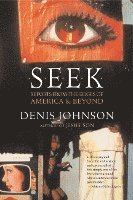 Seek: Reports from the Edges of America & Beyond (h�ftad)