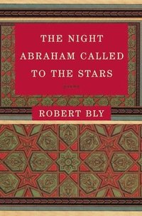 The Night Abraham Called to the Stars: Poems (h�ftad)