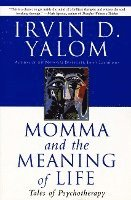Momma and the Meaning of Life: Tales of Psychotherapy (h�ftad)