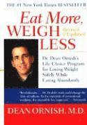 Eat More, Weigh Less: Dr. Dean Ornish's Life Choice Program for Losing Weight Safely While Eating Abundantly (inbunden)