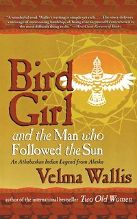Bird Girl and the Man Who Followed the Sun (inbunden)