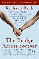 The Bridge Across Forever: A True Love Story (inbunden)