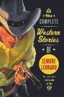The Complete Western Stories of Elmore Leonard (h�ftad)