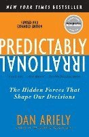 Predictably Irrational, Revised and Expanded Edition: The Hidden Forces That Shape Our Decisions (h�ftad)