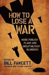 How to Lose a War (h�ftad)