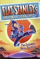 Flat Stanley's Worldwide Adventures #3: The Japanese Ninja Surprise (inbunden)