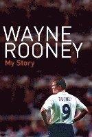 Wayne Rooney: My Story (inbunden)