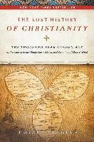 The Lost History of Christianity: The Thousand-Year Golden Age of the Church in the Middle East, Africa, and Asia - And How It Died (inbunden)