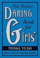 The Pocket Daring Book for Girls: Things to Do (inbunden)