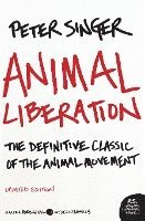 Animal Liberation: The Definitive Classic of the Animal Movement (h�ftad)