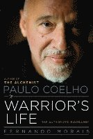Paulo Coelho: A Warrior's Life: The Authorized Biography (inbunden)