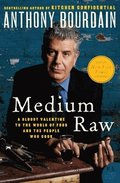 Medium Raw: A Bloody Valentine to the World of Food and the People Who Cook (h�ftad)