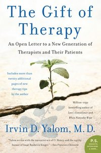 The Gift of Therapy: An Open Letter to a New Generation of Therapists and Their Patients (h�ftad)