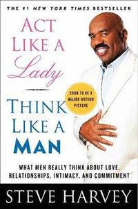 Act Like a Lady, Think Like a Man (h�ftad)