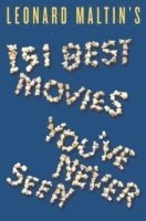 Leonard Maltin's 151 Best Movies You've Never Seen (inbunden)
