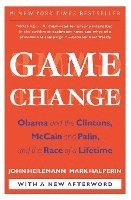 Game Change: Obama and the Clintons, McCain and Palin, and the Race of a Lifetime (h�ftad)