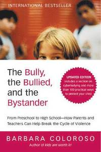 The Bully, the Bullied, and the Bystander (h�ftad)