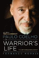 Paulo Coelho: A Warrior's Life: The Authorized Biography (inbunden)