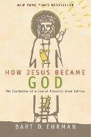 How Jesus Became God (inbunden)