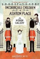 The Incorrigible Children of Ashton Place: Book II Hidden Gallery (kartonnage)