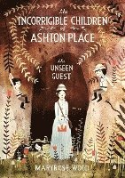 The Incorrigible Children of Ashton Place: Book III Unseen Guest (kartonnage)